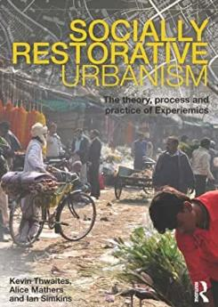 Socially Restorative Urbanism Publication Urban Design Group