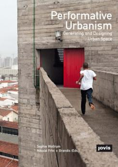 Performative Urbanism  Publication Urban Design Group