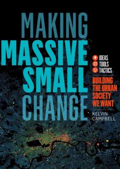Making Massive Small Change Publication Urban Design Group