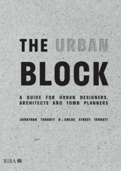The Urban Block Publication Urban Design Group