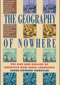 The Geography of Nowhere, The Rise and Decline of America's Man-made Landscape Publication Urban Design Group
