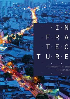 Infratecture, Infrastructure by Design  Publication Urban Design Group