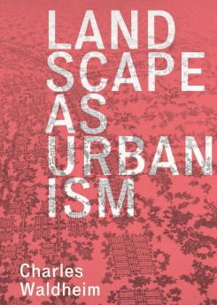 Landscape as Urbanism Publication Urban Design Group