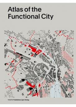 Atlas of the Functional City, CIAM4 and Comparative Urban Analysis Publication Urban Design Group
