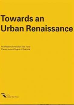 Towards an Urban Renaissance Publication Urban Design Group