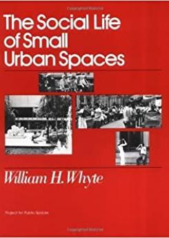 The Social Life of Small Urban Spaces Publication Urban Design Group