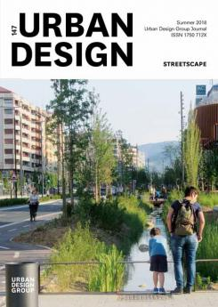 URBAN DESIGN 147 Summer 2018 Publication Urban Design Group