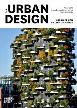 URBAN DESIGN 149 Winter 2019 Publication Urban Design Group