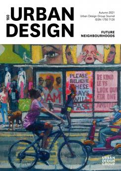 URBAN DESIGN 160 Autumn 2021 Publication Urban Design Group