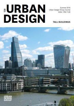 URBAN DESIGN 139 Summer 2016 Publication Urban Design Group