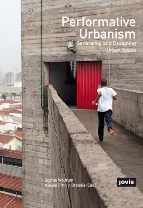 Performative Urbanism  Publication Urban Design Group