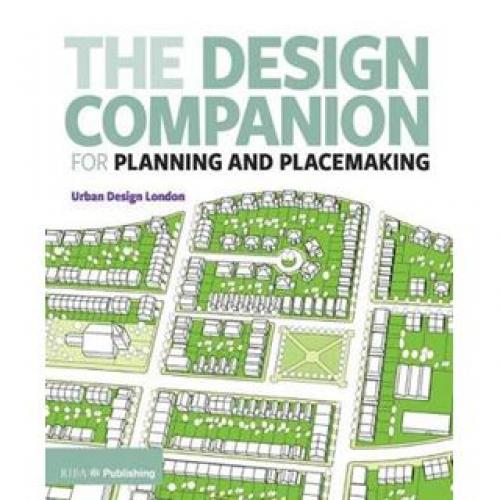 The Design Companion for Planning and Placemaking Publication Urban Design Group
