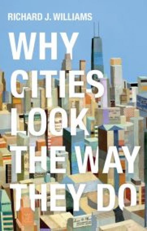Why Cities Look the Way They Do Publication Urban Design Group