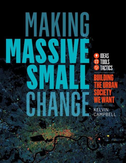 Making Massive Small Change Publication Urban Design Group