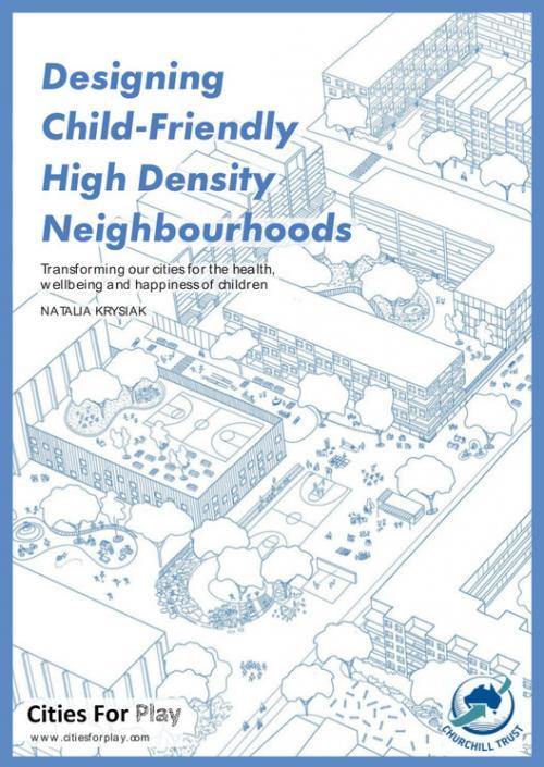 Designing Child-Friendly High Density Neighbourhoods Publication Urban Design Group
