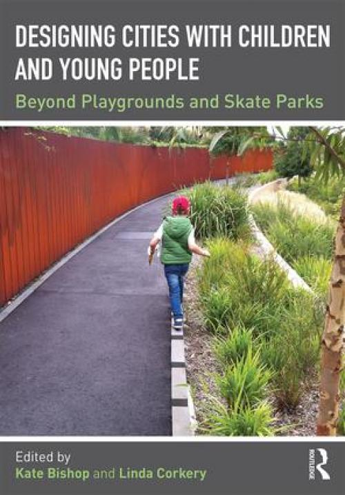 Designing Cities with Children and Young People Publication Urban Design Group