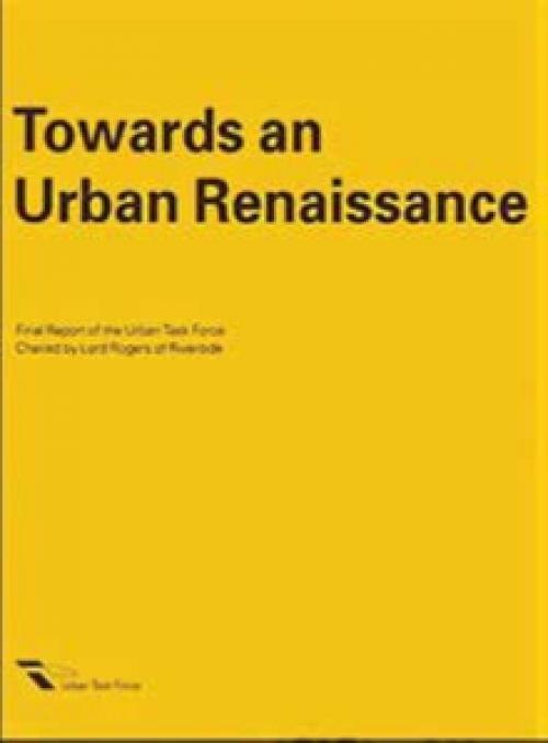 Towards an Urban Renaissance Publication Urban Design Group