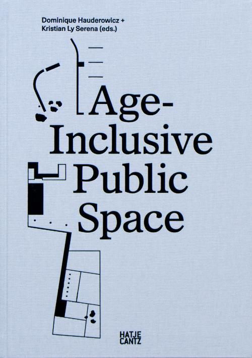 Age-Inclusive Public Space Publication Urban Design Group