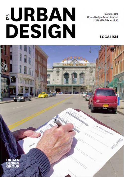 URBAN DESIGN 123 Summer 2012 Publication Urban Design Group