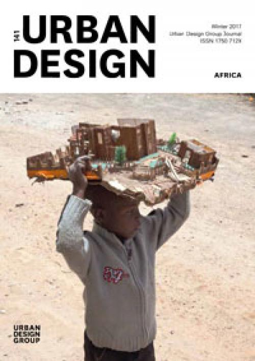 URBAN DESIGN 141 Winter 2017 Publication Urban Design Group