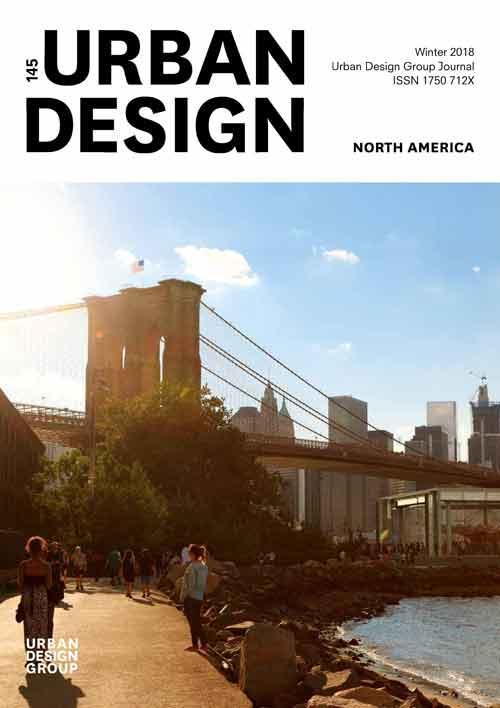 URBAN DESIGN 145 Winter 2018 Publication Urban Design Group