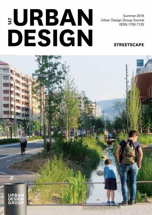 URBAN DESIGN 147 Summer 2018 Publication Urban Design Group