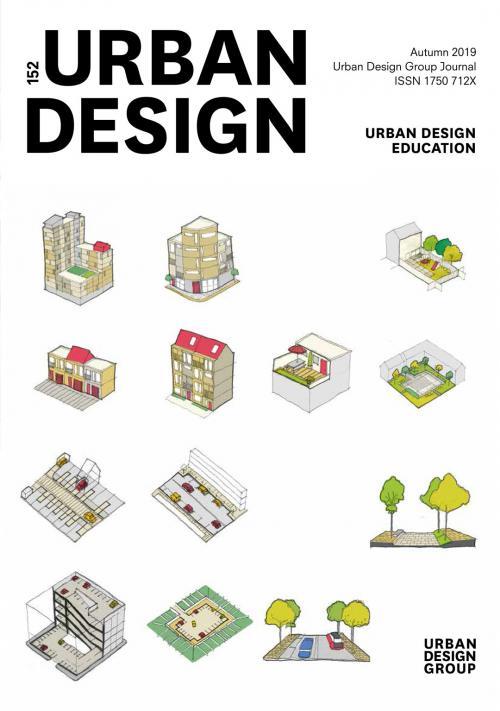 URBAN DESIGN 152 Autumn 2019 Publication Urban Design Group