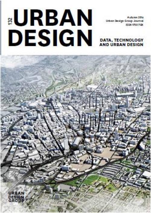 URBAN DESIGN 132 Autumn 2014 Publication Urban Design Group
