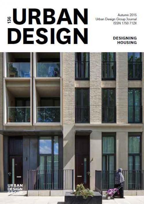 URBAN DESIGN 136 Autumn 2015 Publication Urban Design Group